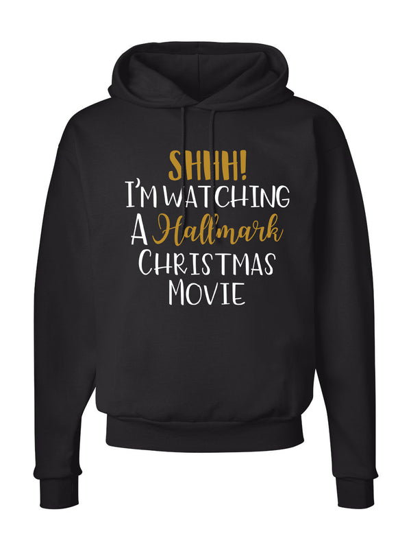 SHHH! I'm Watching Hallmark Movie Hoodie -658