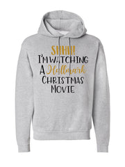SHHH! I'm Watching Hallmark Movie Hoodie -657