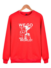 We Go To The New World Sweatshirt