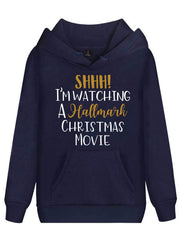 SHHH! I'm Watching Hallmark Movie Hoodie