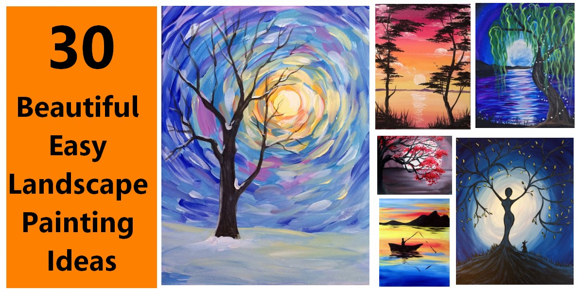 30 Easy Painting Ideas for Beginners, Easy Landscape Paintings, Simple Acrylic Painting Ideas, Easy Canvas Painting Ideas, Easy Modern Paintings for Kids