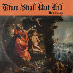 * Ray Swoope - Thou Shall Not Kill (VINYL) + (CD)