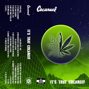 * Its That Cocareef -  Cassette (Only 50)