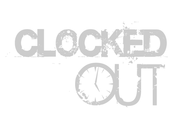 Clocked Out - 6