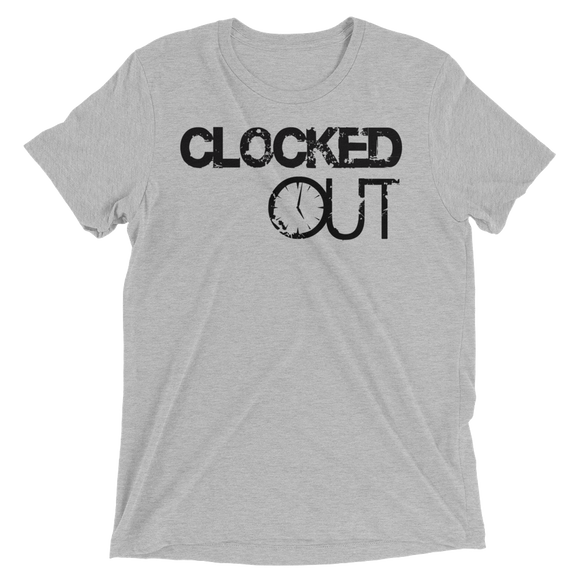 Clocked Out t-shirt - 8 Color Choices!