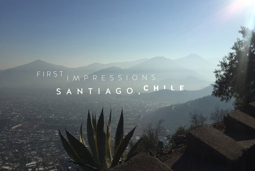 First Impressions: Santiago, Chile
