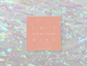 LIMITS EXIST ONLY IN THE MIND STICKER