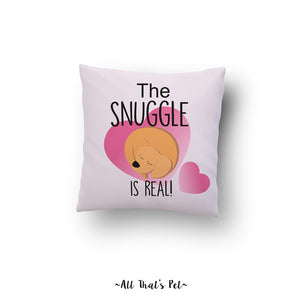 The Snuggle is real (Pillow cover)