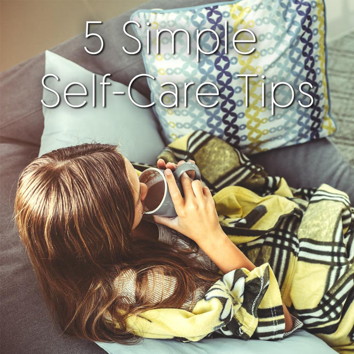 5 Simple Self-Care Tips