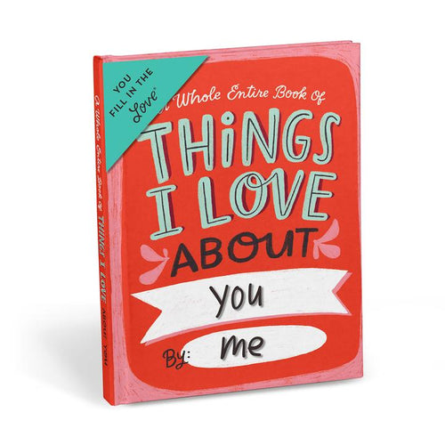 Things I Love About You - Fill In The Love Journal - Inspirational Stationery - Spiffy