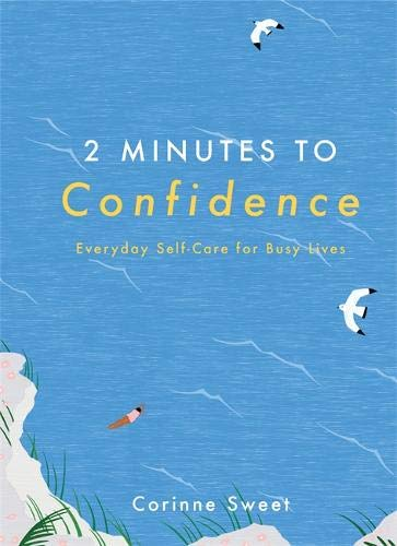 2 Minutes to Confidence: Everyday Self-Care for Busy Lives (Book by Corinne Sweet) - Spiffy