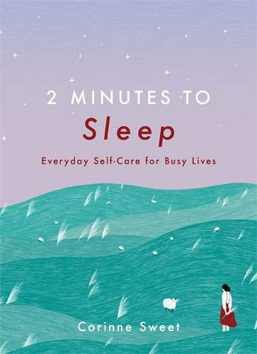 2 Minutes to Sleep: Everyday Self-Care for Busy Lives (Book by Corinee Sweet)