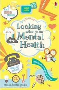 Looking After Your Mental Health (Book by Alice James and Louie Stowell)