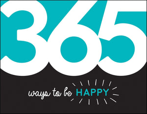365 Ways to Be Happy: Inspiration and Motivation for Every Day - Idea Generators - Spiffy