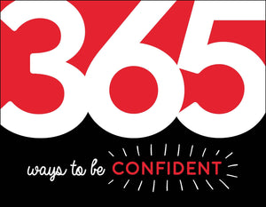 365 Ways to Be Confident: Inspiration and Motivation for Every Day - Idea Generators - Spiffy