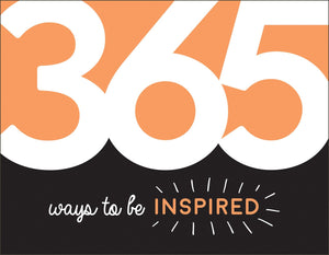 365 Ways to Be Inspired: Inspiration and Motivation for Every Day - Idea Generators - Spiffy