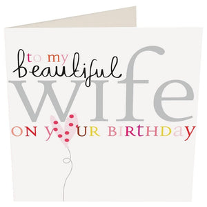 """To my Beautiful Wife"" Birthday Card by Caroline Gardner - Cards - Happy Birthday - Spiffy"