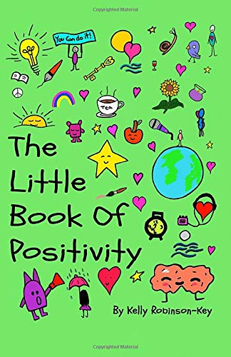 The Little Book of Positivity by Kelly Robinson-Key - Spiffy