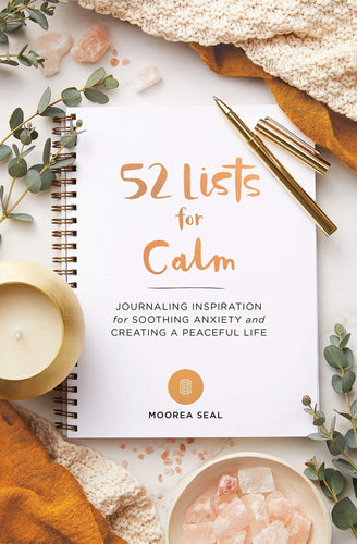 52 Lists for Calm: Journaling Inspiration for Soothing Anxiety and Creating a Peaceful Life (Book by Moora Seal) - Journals - Spiffy