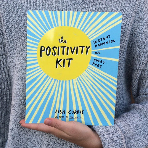 The Positivity Kit: Instant Happiness on Every Page (Book by Lisa Currie) - Spiffy