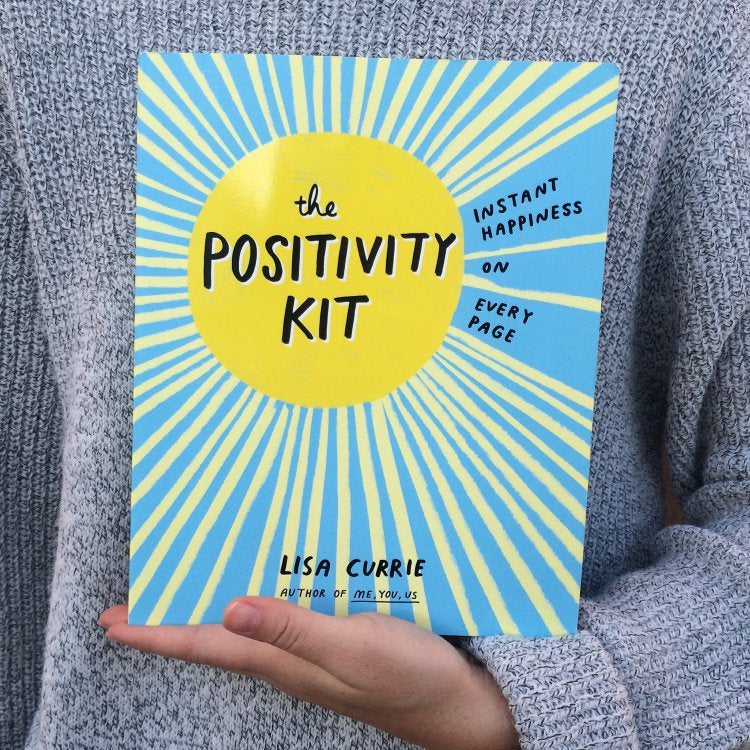 The Positivity Kit: Instant Happiness on Every Page (Book by Lisa Currie) - Books - Spiffy
