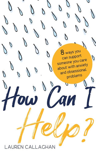 How Can I Help? Supporting a Loved One With Anxiety (Book by Laura Callaghan) - Spiffy
