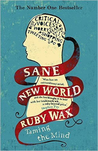 Sane New World : Taming the Mind (Book by Ruby Wax) - Spiffy