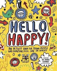 Hello Happy! A mindful activity book for young people who sometimes feel sad or angry (Book by Sharie Coombes) - Spiffy