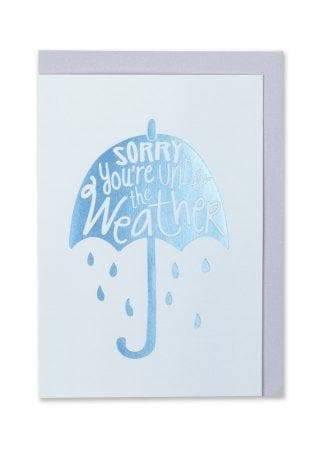 """Sorry you're Under The Weather"" Foil Finish Get Well Soon Card - Spiffy"