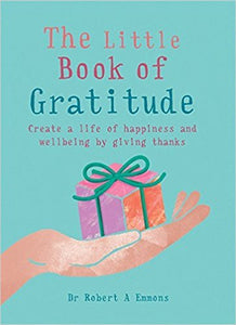 The Little Book of Gratitude (Book by Dr Robert A Emmons) - Books - Spiffy