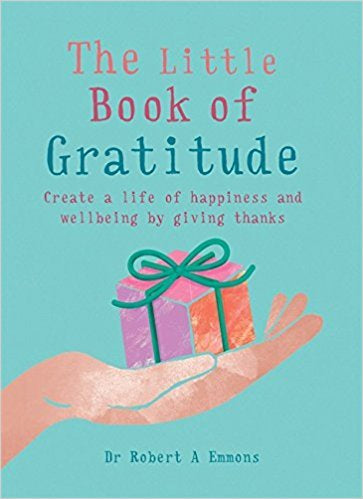 The Little Book of Gratitude (Book by Dr Robert A Emmons)
