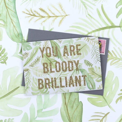 'You Are Bloody Brilliant' Palm Print Glitter Card - Spiffy
