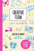 Creative Flow: A Year in My Mindful Life (By Jocelyn De Kwant)
