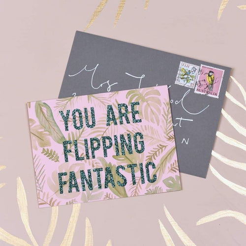 'You Are Flipping Fantastic' Palm Print Glitter Card - Spiffy