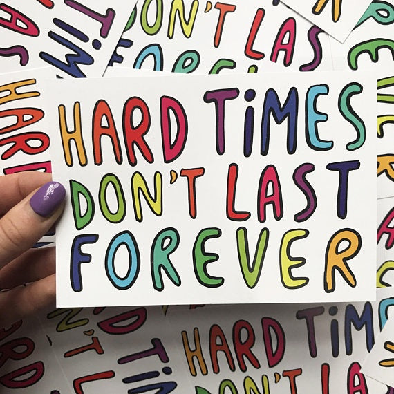 Hard Times Don't Last Forever - A6 Postcard by Katie Abey