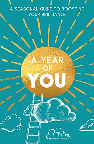 A Year of You: A Seasonal Guide to Boosting Your Brilliance - Spiffy