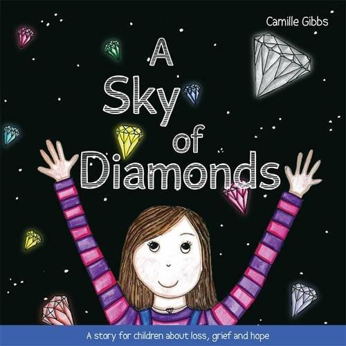 A Sky of Diamonds: A story for children about loss, grief and hope - Books for Children age 7-11 - Spiffy