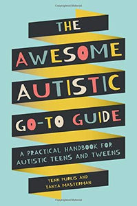 The Awesome Autistic Go-To Guide: A Practical Handbook for Autistic Teens and Tweens - Books for Teenagers - Spiffy