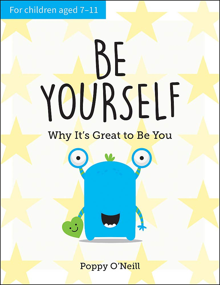 Be Yourself: Why It's Great to be You: A Child's Guide to Embracing Individuality (Book by Poppy O'Neill) - Spiffy
