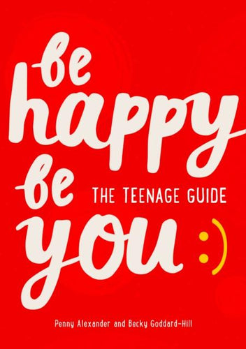 Be Happy Be You - The Teenage Guide - Books for Teenagers - Spiffy
