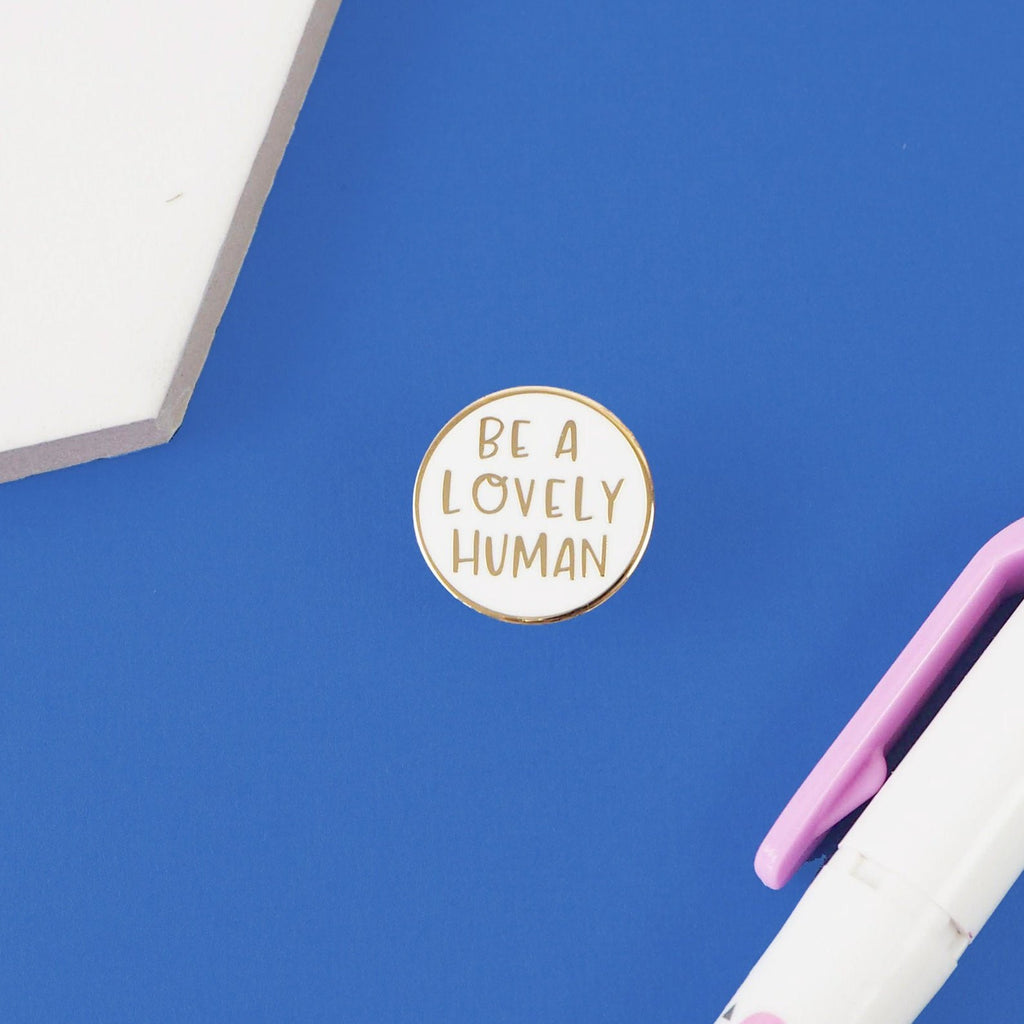 Be A Lovely Human Enamel Pin - Spiffy