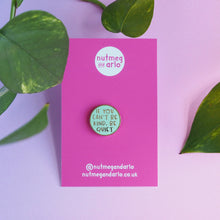 If You Can't Be Kind Be Quiet Enamel Pin