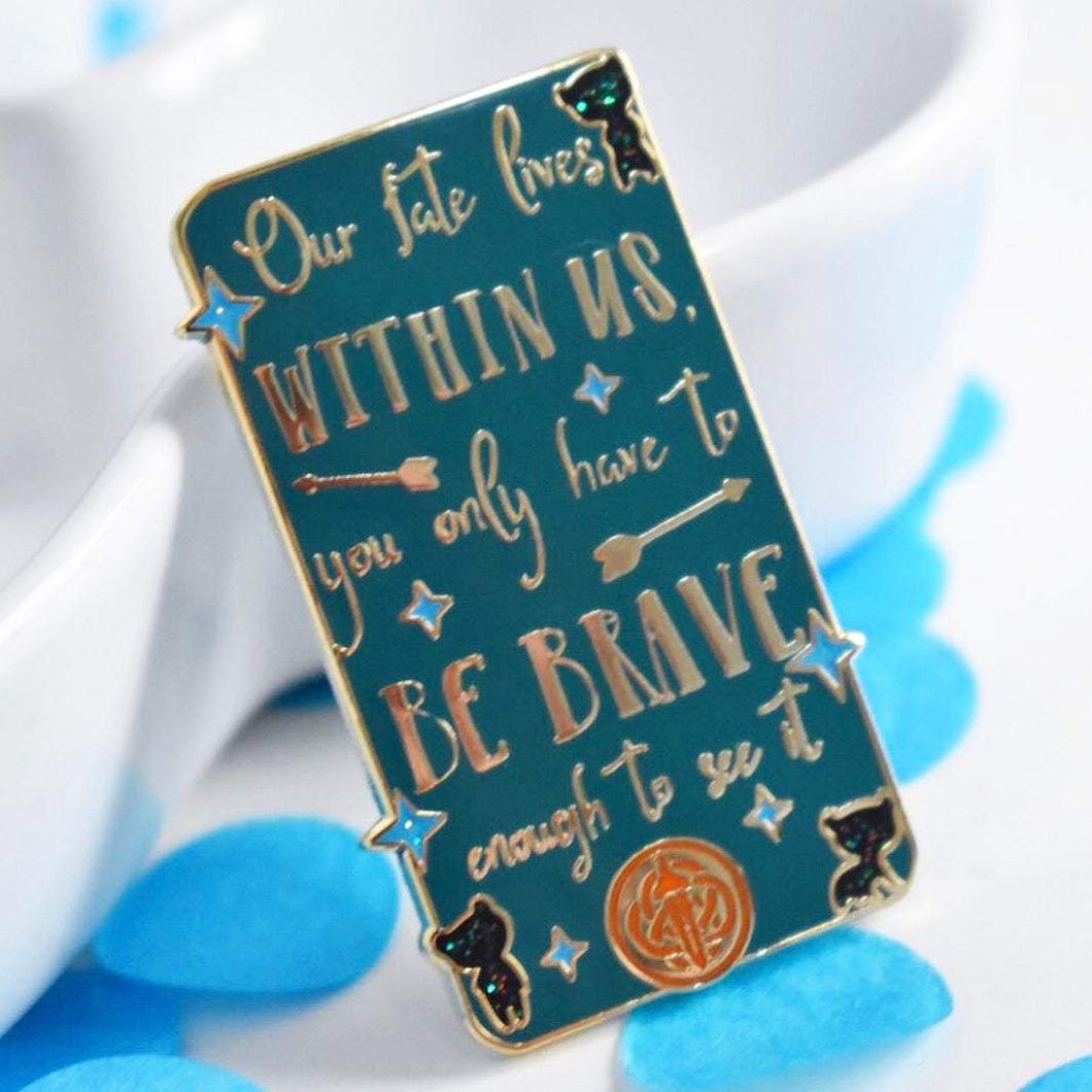 Be Brave Enamel Pin