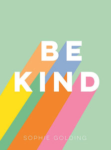 Be Kind (Book by Sophie Golding) - Spiffy