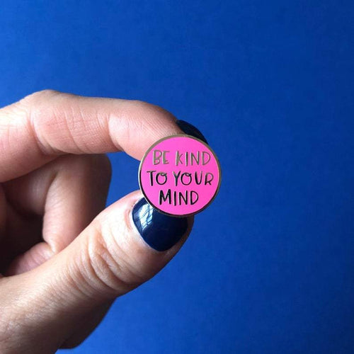 Be Kind to Your Mind Enamel Pin - Spiffy