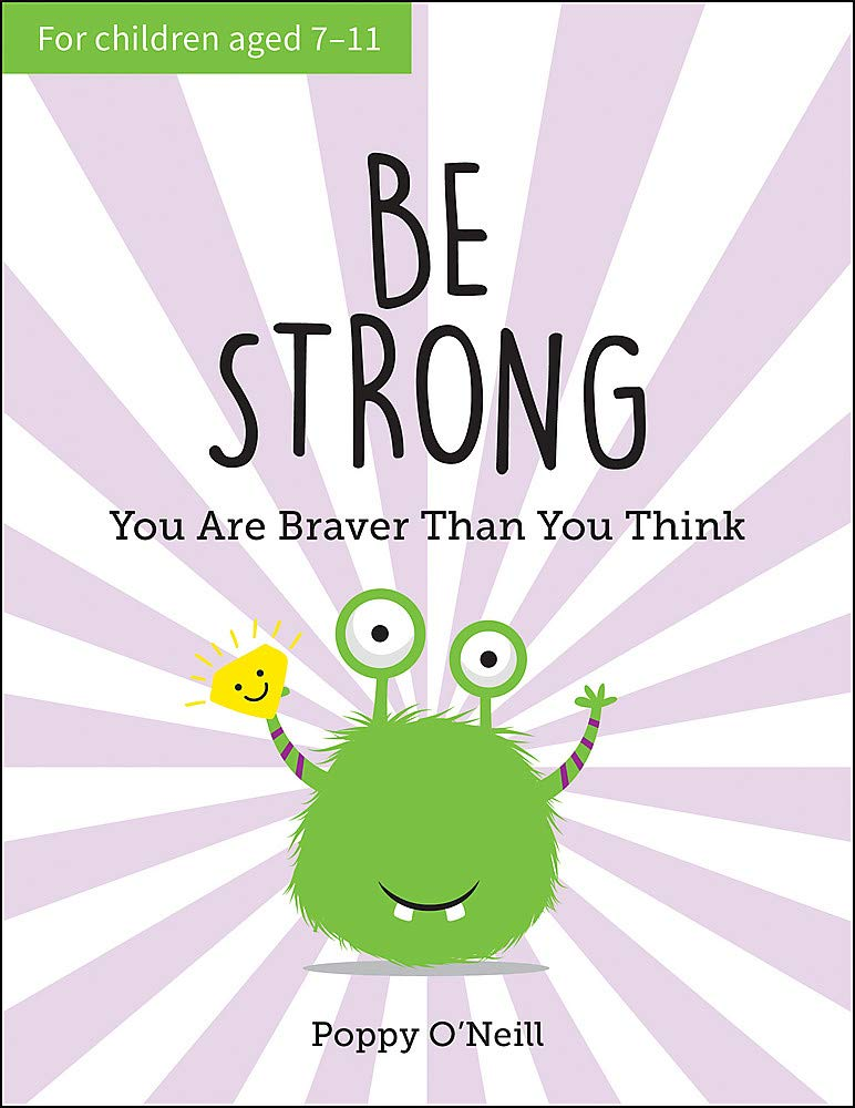 Be Strong: You Are Braver Than You Think: A Child's Guide to Boosting Self-Confidence (Book by Poppy O'Neill) - Spiffy