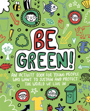 Be Green! An Activity Book for Young People who Want to Sustain and Protect the World We Live In (Book by Dr. Sharie Coombes) - Books for Children age 7-11 - Spiffy