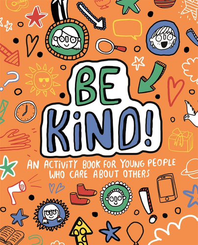 Be Kind! An Activity Book for Young People who Care About Others (Book by Dr. Sharie Coombes) - Books for Children age 7-11 - Spiffy