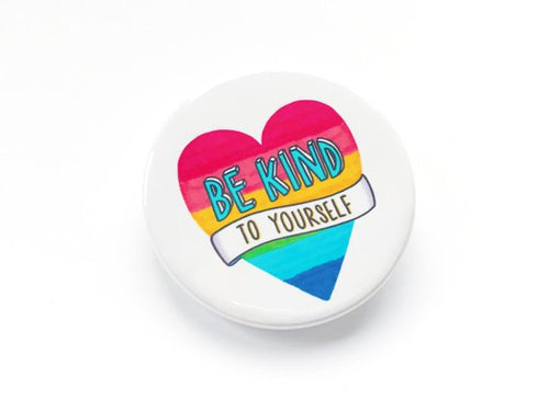 Be Kind to Yourself Pin Badge - Pin Badges - Spiffy