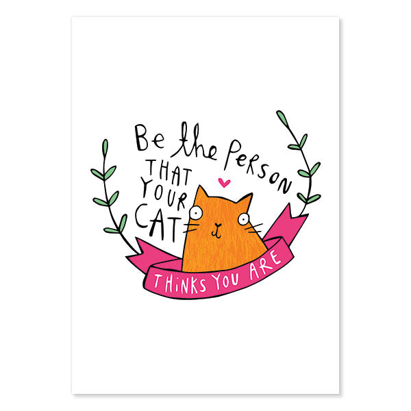 Be The Person Your Cat Thinks You Are Postcard by Katie Abey
